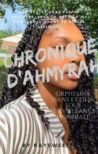Chronique d'Amyra: Orpheline 15ans Et Déjà Sous Surveillance Mondiale by CestSaFnt