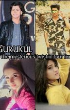 Gurukul - The mysterious twist in four lives by bandana_j