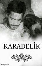KARADELİK (DefÖm) by mrsiplikci