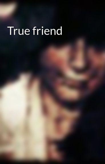 True friend by CarinaRina