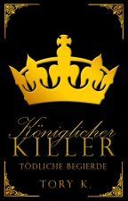 Königlicher Killer - Tödliche Begierde ✔ #EtherealAwards2017 by xHopefulbarruecox