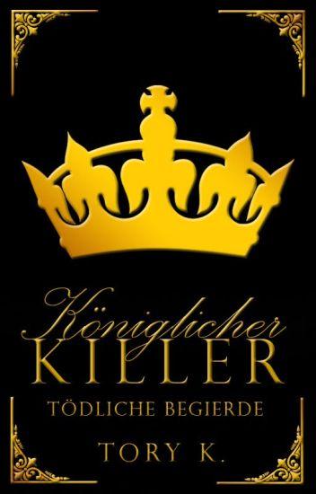 Königlicher Killer - Tödliche Begierde ✔ #EtherealAwards2017