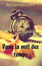 Dans La Nuit Des Temps by Damialivre44