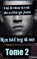 Mon bad boy et moi TOME 2 by joandju14