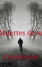 Muertes De Un Caminante  by JuniorMatiasRodrigue