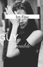 Guy Trouble by CethanyReads