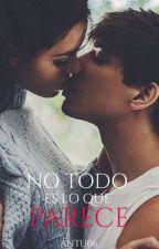 No Todo Es Lo Que Parece. by Antu06