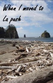 When i moved to La push. by sevenexchicken