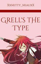 Grell's the type by XxMitty_MiauxX