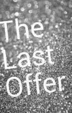 The Last Offer by GiggleGirl107