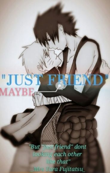 JUST FRIEND...? MAYBE