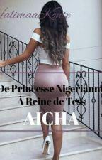 Aisha-«De princesse Nigériane a Princesse de Tess» by HalimaaKonte