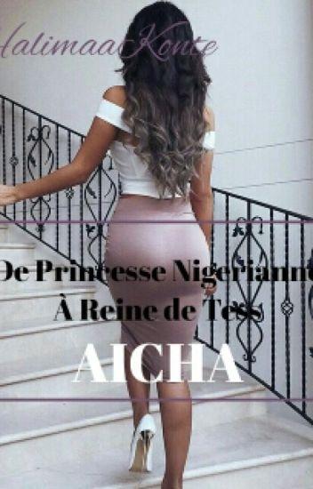Aisha-«De princesse Nigériane a Princesse de Tess»