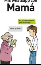 Mis Whatsapp Con Mamá by KatyTheChic