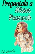 Preguntale a Alya/Misses Peacock by QueenGryffinpuff