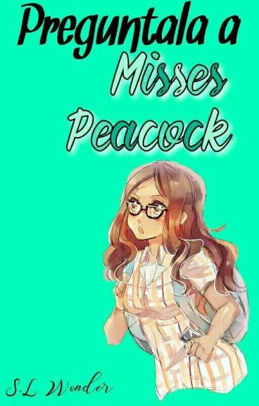 Preguntale a Alya/Misses Peacock