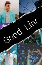 Good Liar |C.C| ||ZAKOŃCZONE|| (w Trakcie Popraw) by fVkcMyGabriel28