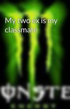 My two ex is my classmate by Tatootribe