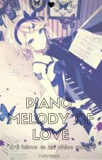 Piano,Melody Of Love by Yukirin666