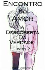 A Descoberta Da Verdade { Livro 2 } by NudesDoHarry