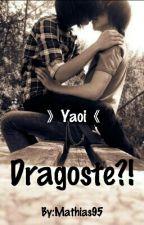 Dragoste?!  》yaoi《 by Adyna99