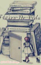 Frases De Vida by NutellaConSwag19
