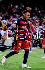 DREAMS // Neymar Jr.  by neymarspickle