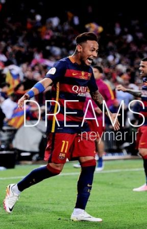 DREAMS // Neymar Jr.  by neymarspickle