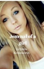 The Journal of a Girl by LilyanaWrites