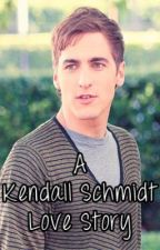 A Kendall Schmidt Love Story by AllieSchmidt89