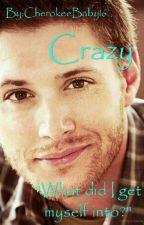 Crazy by CherokeeBaby16