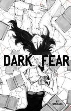 Dark Fear (One Shot) [Gale] by SmallAmel