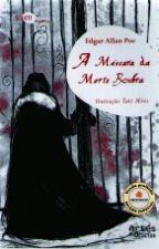 A Máscara da Morte Rubra - Edgar Allan Poe by CahBefreiung