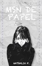 MSN de Papel [conto] by 00nath