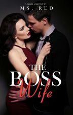 The Mafia Boss Wife by MsBaeby