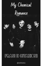 My Chemical Romance { Frasi e citazioni} by xstilinskisx