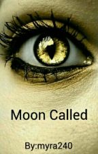 Moon Called by myra240