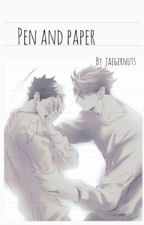 Pen And Paper ||IwaOi|| by JaegerNuts