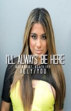 I'll Always Be Here (Ally/You) by allabout_gaylife