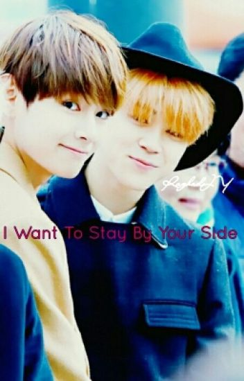 I want to stay by your side ☆VMIN☆