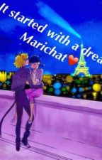 It started with a dream❤️ Marichat ❤️ by MariBeaumont1416