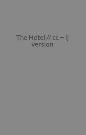 The Hotel // cc + lj version