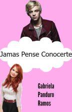 Jamas Pense Conocerte ( Ross Lynch Y Tu)#Wattys2016 by GabrielaPanduro