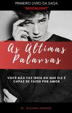 As Últimas Palavras || ⭐Book One ⭐ by Sagamagcon_5sos