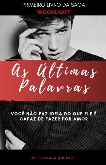 As Últimas Palavras || ⭐Book One ⭐