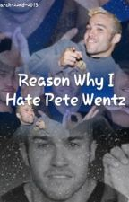 Reasons Why I Hate Pete Wentz by march-22nd-2013