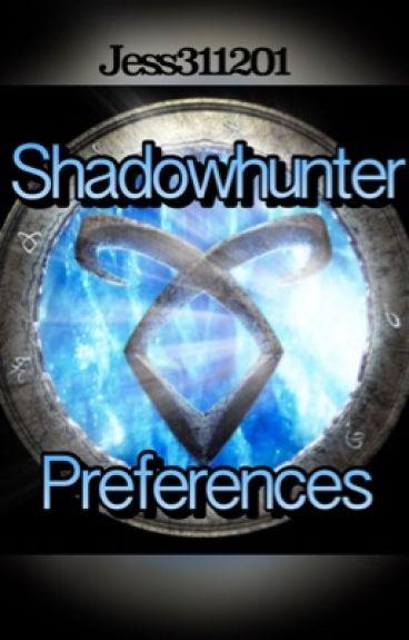 Shadowhunters Preferences