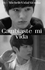 Cambiaste mi vida [MyungYeol] by MichelleVidalAlcudia