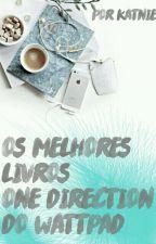 Os Melhores Livros One Direction do Wattpad by Katnie