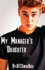 My Manager's Daughter by ATLSwagBoss
